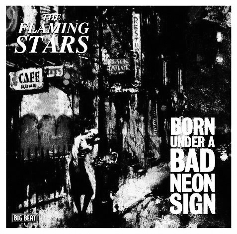 The-Flaming-Stars-Born-Under-A-Bad-Neon-Sign-Big-Beat-copy