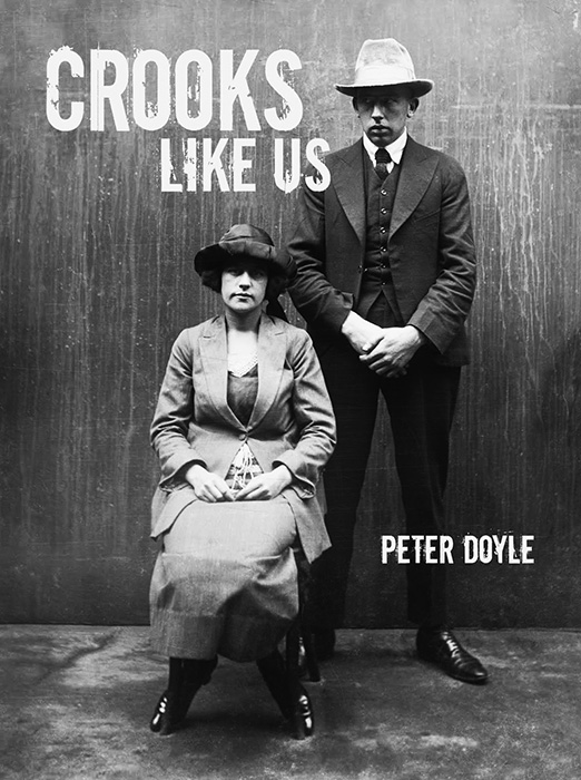 Day #34/365a: Peter Doyle's Crooks Like Us and a very real forefather of hoodlum noir…