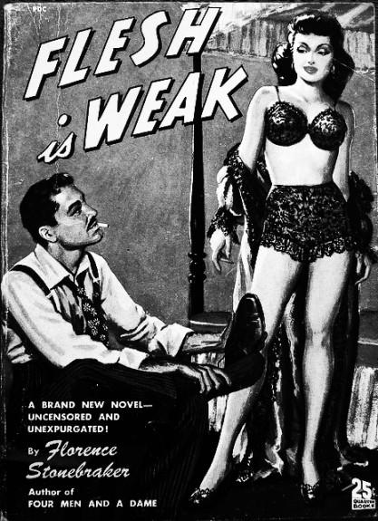 Flesh is Weak-Florence Stonebraker-pulp fiction paperback-Afterhours Sleaze and Dignity