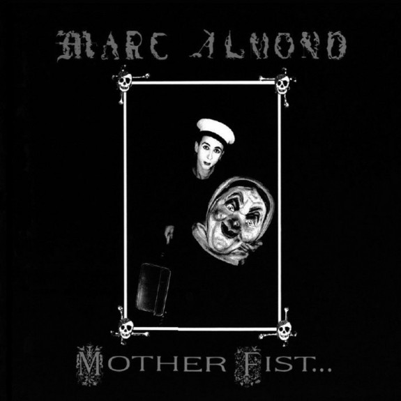 Marc Almond-Mother Fist-Afterhours Sleaze and Dignity