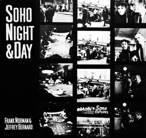 Soho Night & Day-Frank Norman & Jeffrey Bernard-Afterhours Sleaze and Dignity
