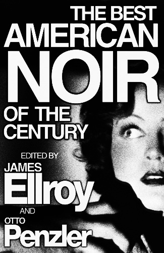 The Best American Noir Of The Century-James Ellroy-Otto Penzler-James M Cain-Mickey Spillaine-Evan Hunter-Elmore Leonard-Dennis Lehane-Patricia Highsmith-William Gay-Afterhours Sleaze and Dignity-2