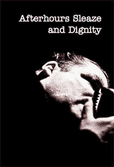 Afterhours Sleaze and Dignity book out now…