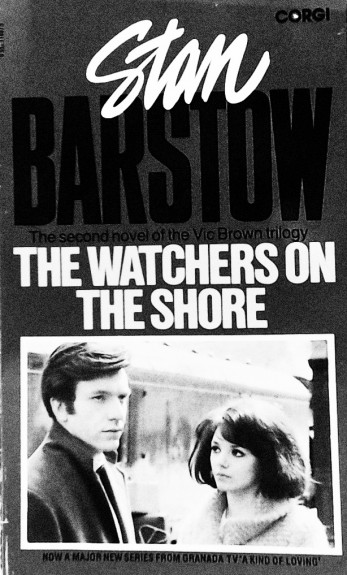 Stan Barstow-The Watchers On The Shore-Corgi book-A Kind Of Loving 1982 television series-Clive Wood-Joanne Whalley