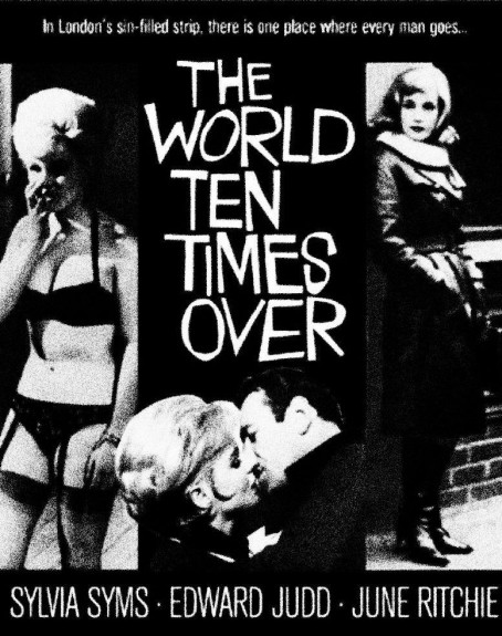 The World Ten Times Over-1963-film poster-Sylvia Syms-June Ritchie-Wolf Rilla-Soho-London-British film-Afterhours Sleaze and Dignity