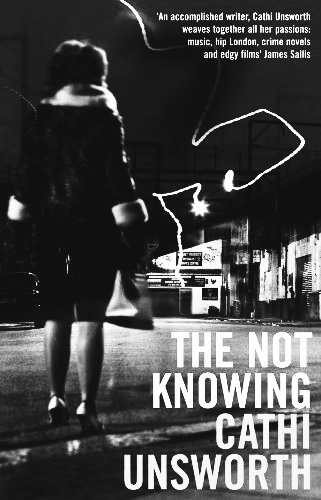 0008-The-Not-Knowing-Cathi-Unsworth-Afterhours-Sleaze-and-Dignity-1