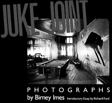 0020-Juke-Joint-Birney-Imes-Afterhours-Sleaze-and-Dignity copy