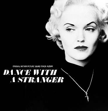 Dance With A Stranger-1985 British film-Miranda Richardson-Ruper Everett-Mari Wilson-soundtrack-Afterhours Sleaze and Dignity