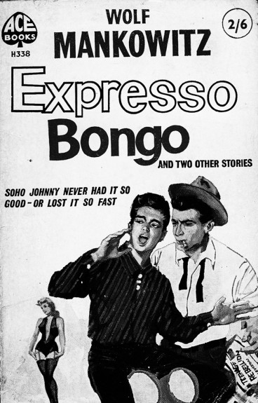 Expresso Bongo-1959-Wolf Mankowitz-Afterhours Sleaze and Dignity-book